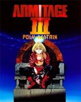 Armitage III: Poly-Matrix